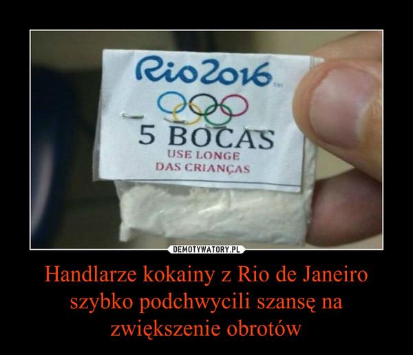 Handlarze kokainy z Rio de Janeiro szybko podchwycili szansę na zwiększenie obrotów –