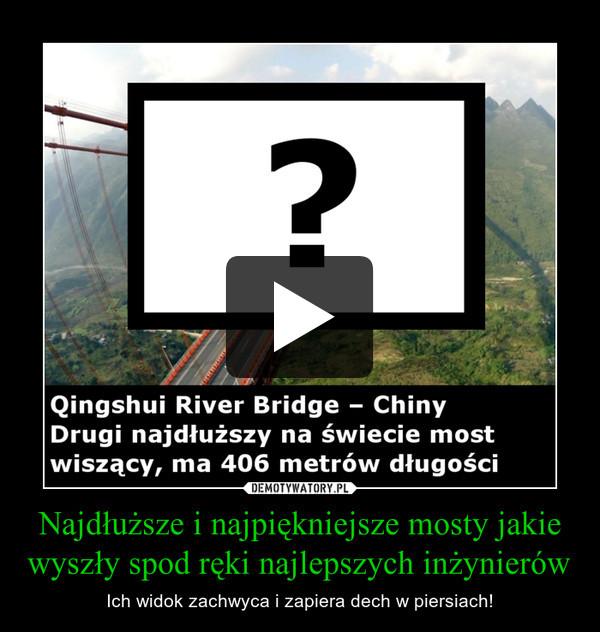Najdłuższe i najpiękniejsze mosty jakie wyszły spod ręki najlepszych inżynierów – Ich widok zachwyca i zapiera dech w piersiach!