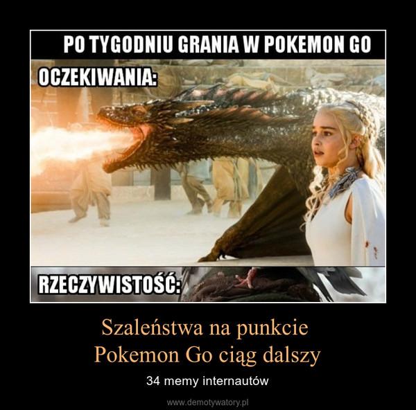 Szaleństwa na punkcie Pokemon Go ciąg dalszy – 34 memy internautów