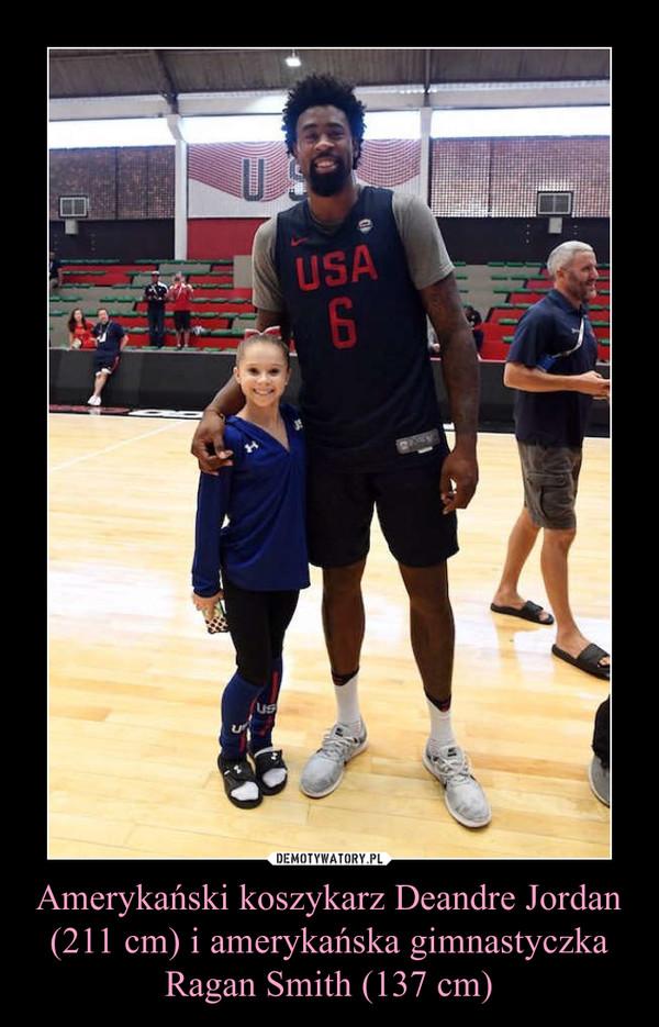 Amerykański koszykarz Deandre Jordan (211 cm) i amerykańska gimnastyczka Ragan Smith (137 cm) –