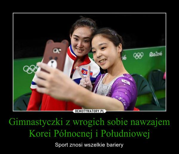Gimnastyczki z wrogich sobie nawzajem Korei Północnej i Południowej – Sport znosi wszelkie bariery