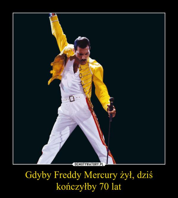 Gdyby Freddy Mercury żył, dziś kończyłby 70 lat –