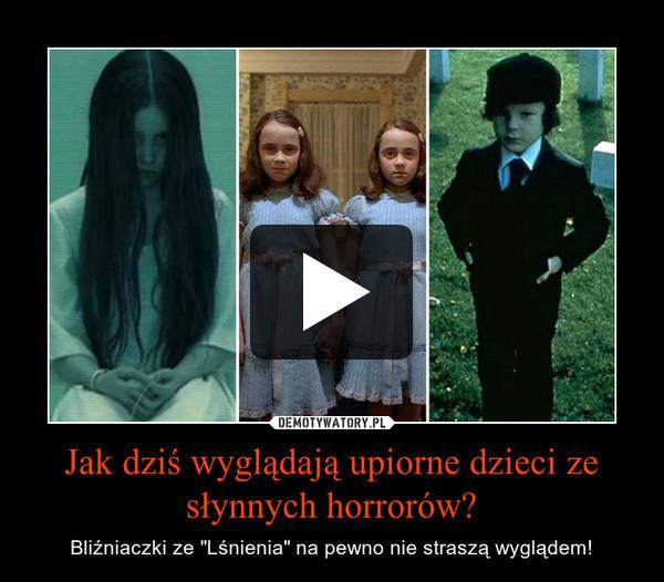 """Jak dziś wyglądają upiorne dzieci ze słynnych horrorów? – Bliźniaczki ze """"Lśnienia"""" na pewno nie straszą wyglądem!"""