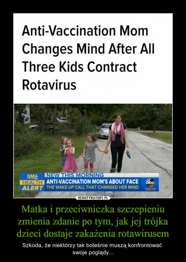 Matka i przeciwniczka szczepieniu zmienia zdanie po tym, jak jej trójka dzieci dostaje zakażenia rotawirusem – Szkoda, że niektórzy tak boleśnie muszą konfrontować swoje poglądy... Anti-Vaccination MomChanges Mind After AIIThree Kids ContractRotavirus