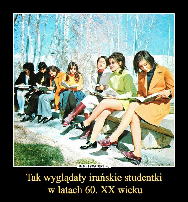 Tak wyglądały irańskie studentki w latach 60. XX wieku –
