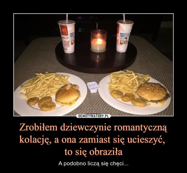 Zrobiłem dziewczynie romantyczną kolację, a ona zamiast się ucieszyć, to się obraziła – A podobno liczą się chęci...