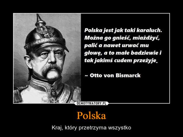 Polska – Kraj, który przetrzyma wszystko