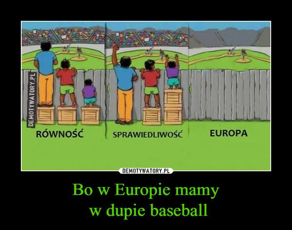 Bo w Europie mamy w dupie baseball –