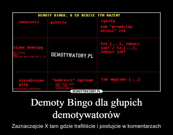 Demoty Bingo dla głupich demotywatorów – Zaznaczajcie X tam gdzie trafiliście i postujcie w komentarzach
