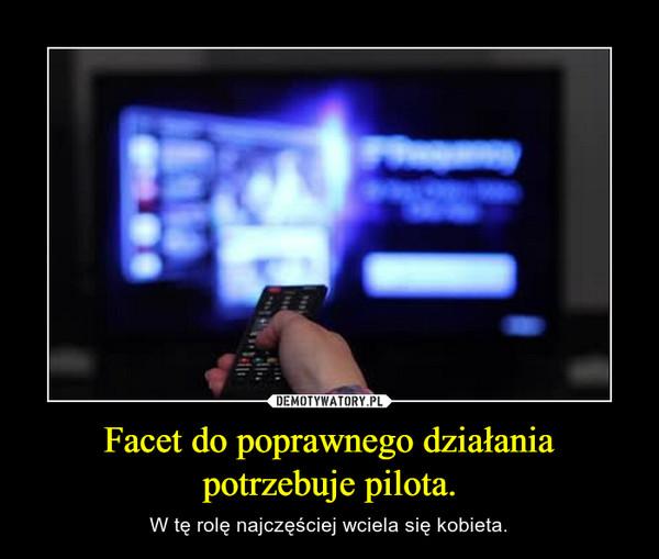 Facet do poprawnego działania potrzebuje pilota. – W tę rolę najczęściej wciela się kobieta.