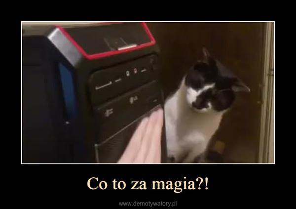 Co to za magia?! –