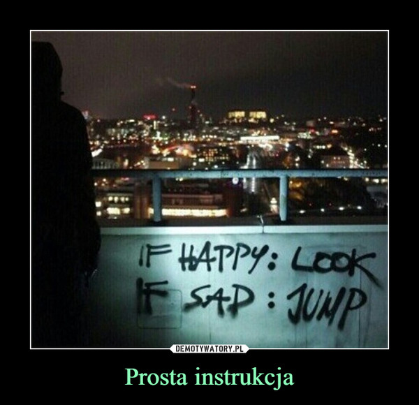 Prosta instrukcja –  IF HAPPY: LOOKIF SAD: JUMP