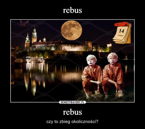 rebus – czy to zbieg okoliczności?