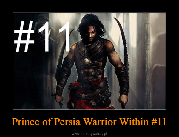 Prince of Persia Warrior Within #11 –
