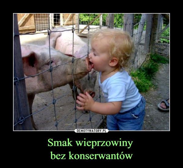Smak wieprzowiny bez konserwantów –