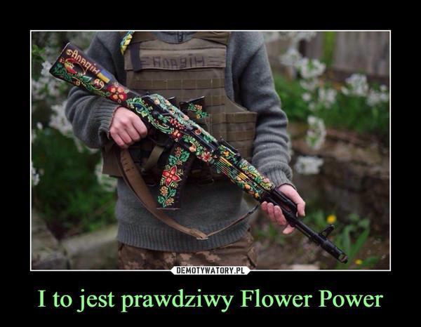 I to jest prawdziwy Flower Power –