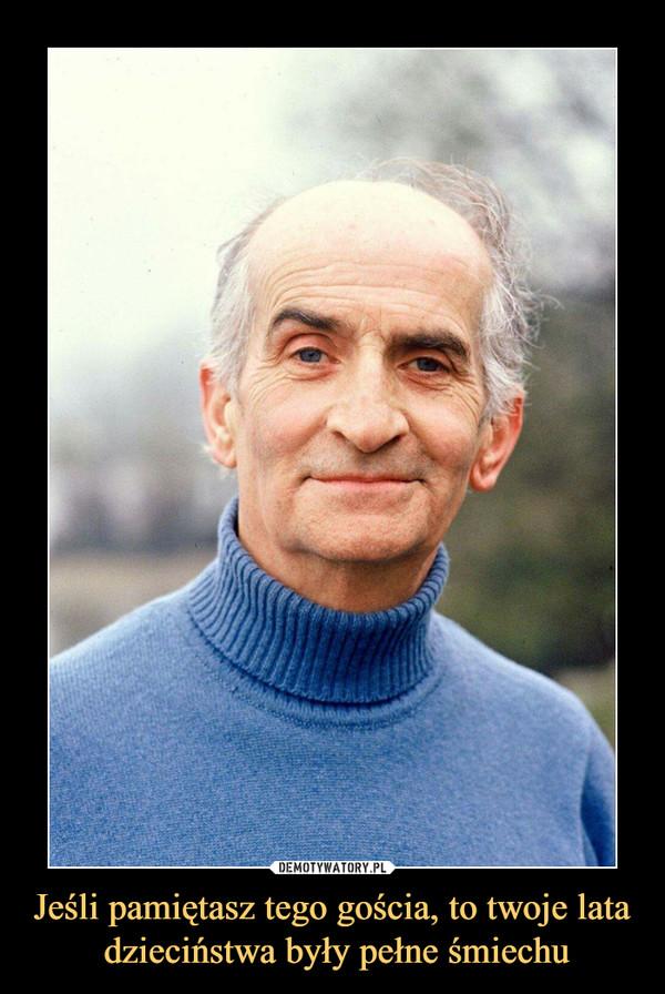 Jeśli pamiętasz tego gościa, to twoje lata dzieciństwa były pełne śmiechu –