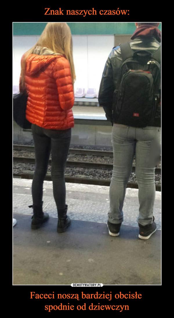 Faceci noszą bardziej obcisłe spodnie od dziewczyn –