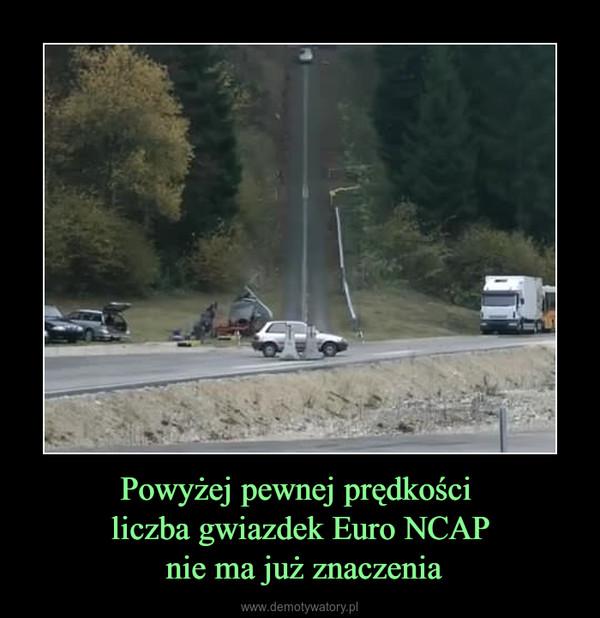 Powyżej pewnej prędkości liczba gwiazdek Euro NCAP nie ma już znaczenia –