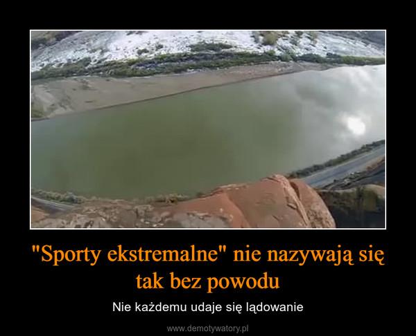 """""""Sporty ekstremalne"""" nie nazywają się tak bez powodu – Nie każdemu udaje się lądowanie"""