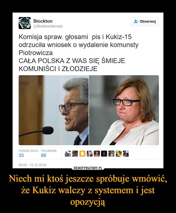 Niech mi ktoś jeszcze spróbuje wmówić, że Kukiz walczy z systemem i jest opozycją –