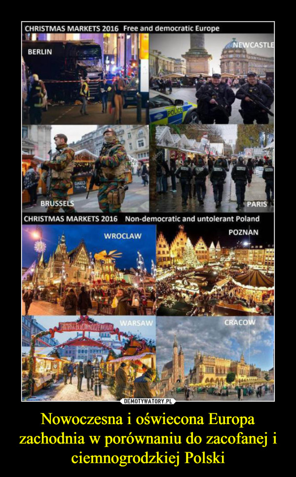Nowoczesna i oświecona Europa zachodnia w porównaniu do zacofanej i ciemnogrodzkiej Polski –