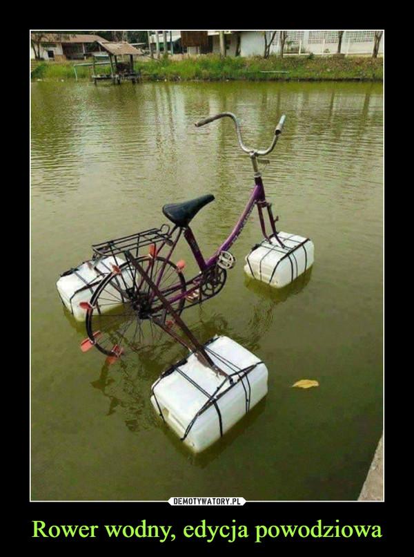 Rower wodny, edycja powodziowa –