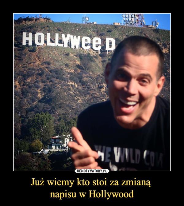 Już wiemy kto stoi za zmianą napisu w Hollywood –