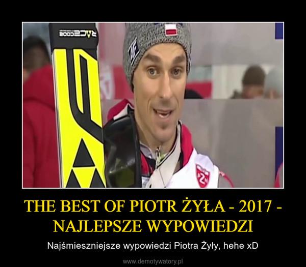 THE BEST OF PIOTR ŻYŁA - 2017 - NAJLEPSZE WYPOWIEDZI – Najśmieszniejsze wypowiedzi Piotra Żyły, hehe xD