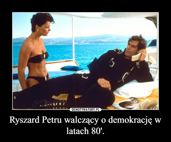Ryszard Petru walczący o demokrację w latach 80'. –