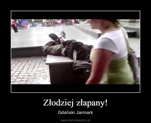 Złodziej złapany! – Gdański Jarmark