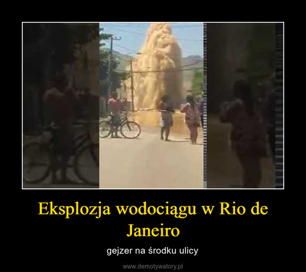 Eksplozja wodociągu w Rio de Janeiro – gejzer na środku ulicy