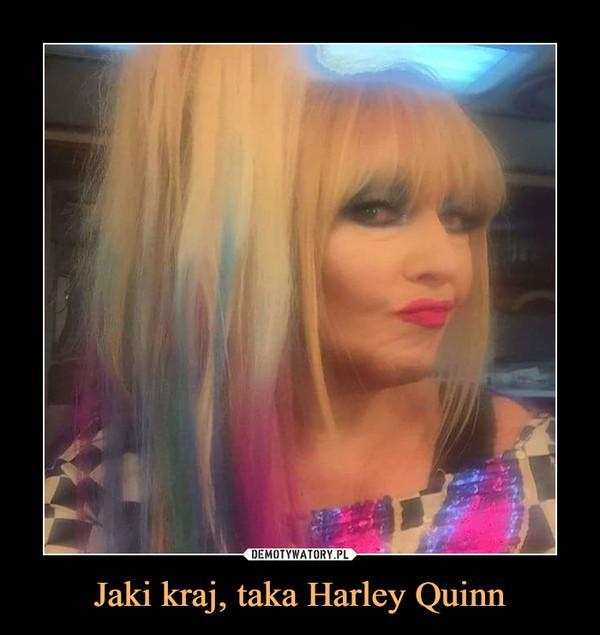 Jaki kraj, taka Harley Quinn –