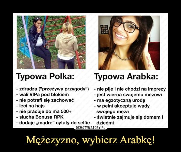 Mężczyzno, wybierz Arabkę! –