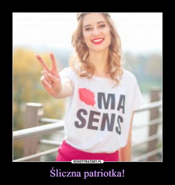 Śliczna patriotka! –  polska ma sens