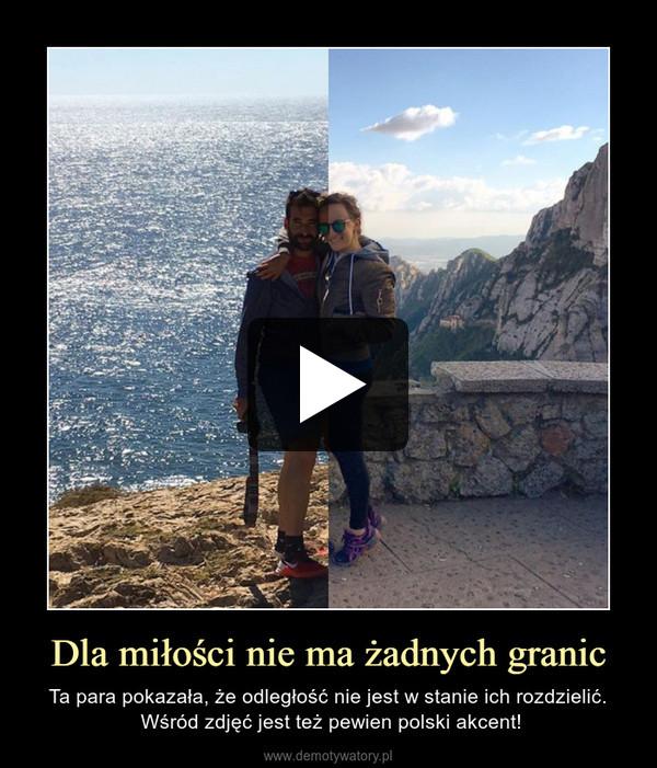 Dla miłości nie ma żadnych granic – Ta para pokazała, że odległość nie jest w stanie ich rozdzielić. Wśród zdjęć jest też pewien polski akcent!
