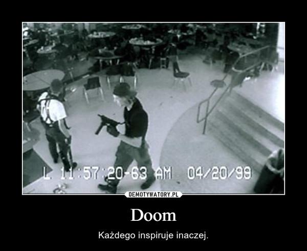 Doom – Każdego inspiruje inaczej.