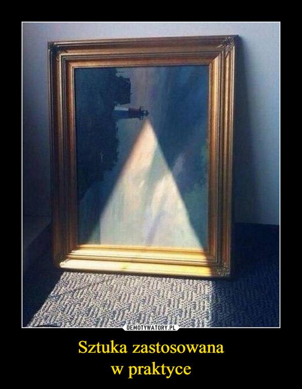 Sztuka zastosowanaw praktyce –