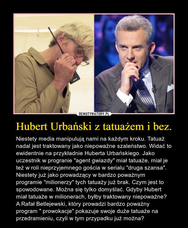 Hubert Urbański Z Tatuażem I Bez Demotywatorypl