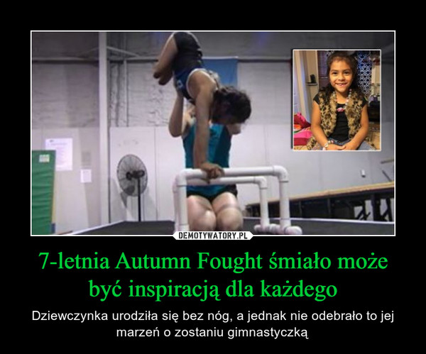 7-letnia Autumn Fought śmiało może być inspiracją dla każdego – Dziewczynka urodziła się bez nóg, a jednak nie odebrało to jej marzeń o zostaniu gimnastyczką