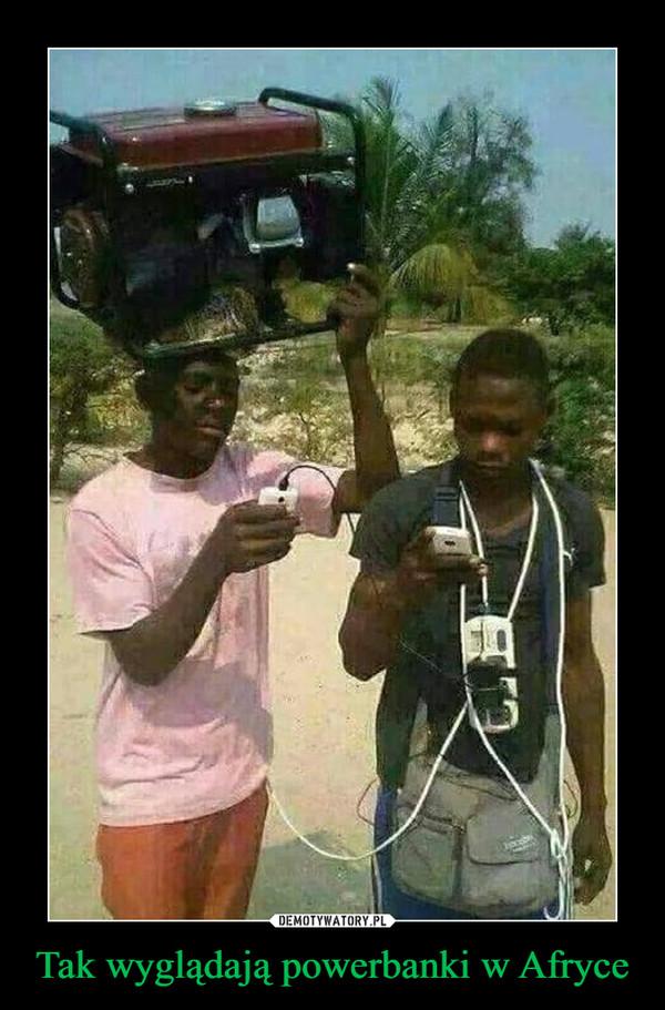 Tak wyglądają powerbanki w Afryce –