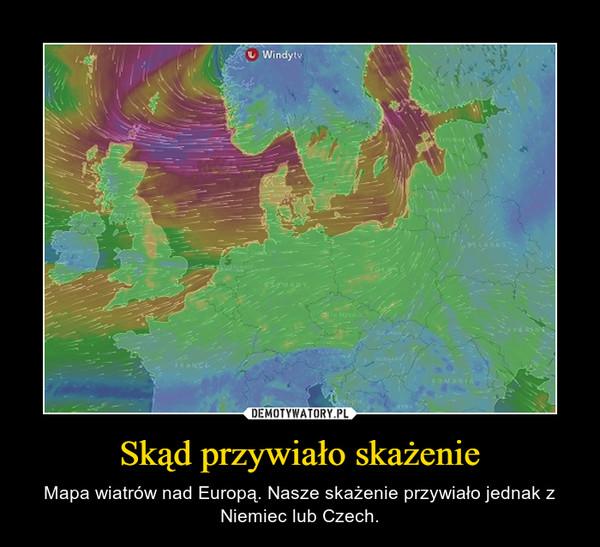 Skąd przywiało skażenie – Mapa wiatrów nad Europą. Nasze skażenie przywiało jednak z Niemiec lub Czech.