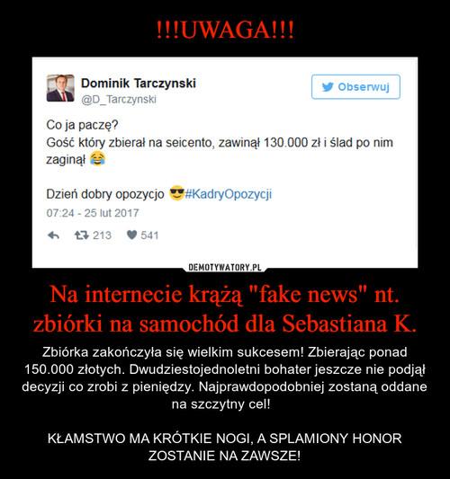 """!!!UWAGA!!! Na internecie krążą """"fake news"""" nt. zbiórki na samochód dla Sebastiana K."""