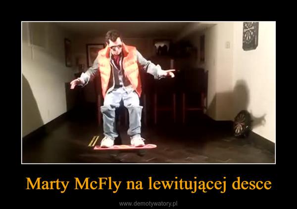 Marty McFly na lewitującej desce –