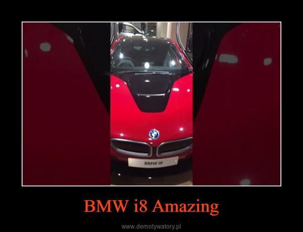 BMW i8 Amazing –