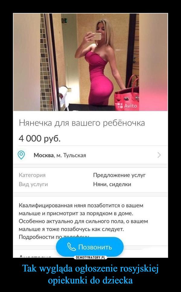 Tak wygląda ogłoszenie rosyjskiej opiekunki do dziecka –