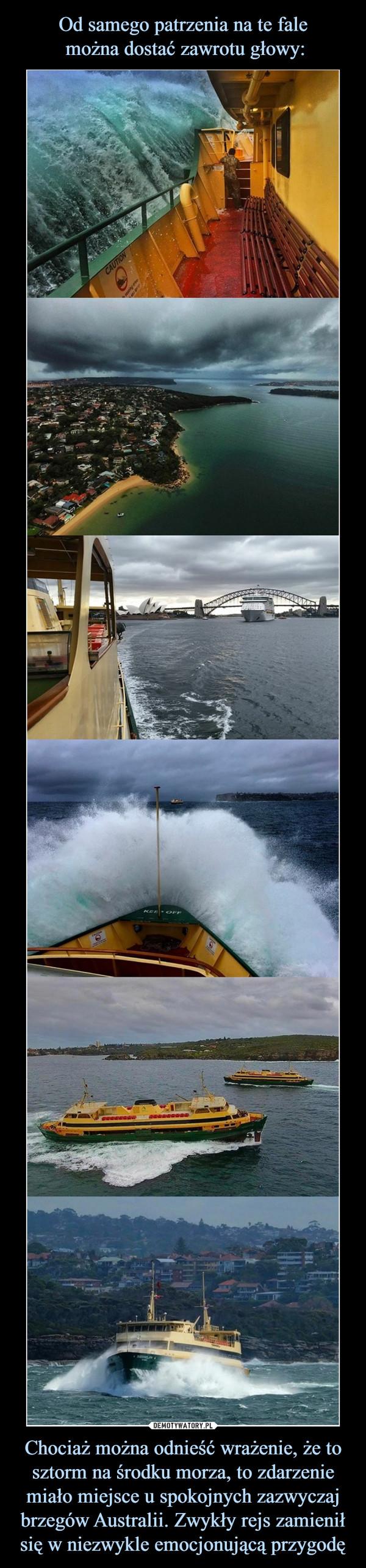 Chociaż można odnieść wrażenie, że to sztorm na środku morza, to zdarzenie miało miejsce u spokojnych zazwyczaj brzegów Australii. Zwykły rejs zamienił się w niezwykle emocjonującą przygodę –