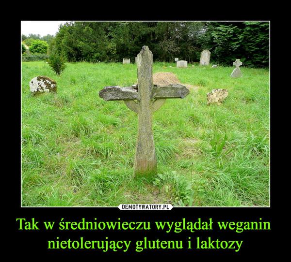 Tak w średniowieczu wyglądał weganin nietolerujący glutenu i laktozy –