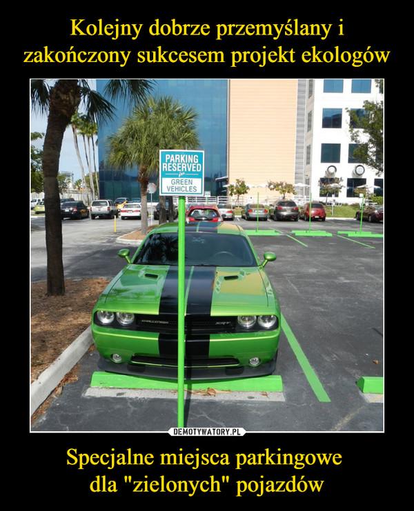 """Specjalne miejsca parkingowe dla """"zielonych"""" pojazdów –  PARKING RESERVED for GREEN VEHICLES"""