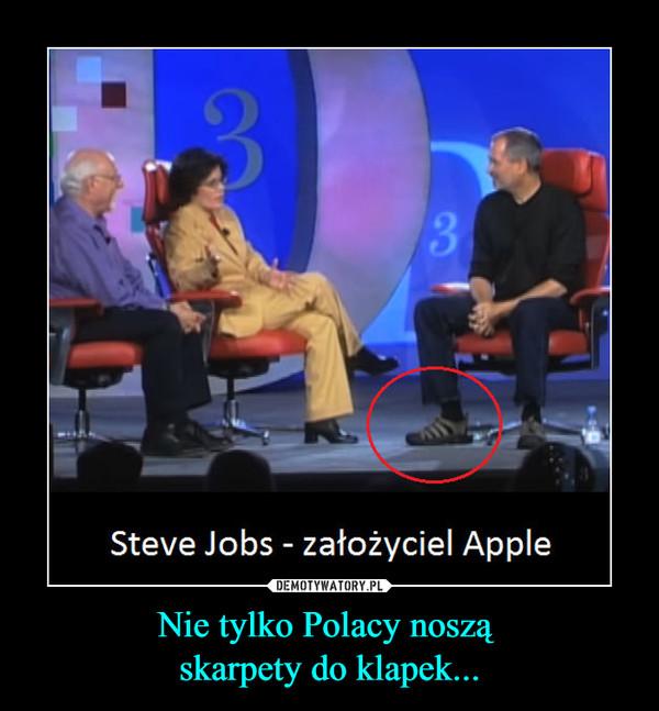 Nie tylko Polacy noszą skarpety do klapek... –